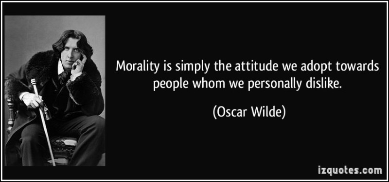quote-morality-is-simply-the-attitude-we-adopt-towards-people-whom-we-personally-dislike-oscar-wilde-198040